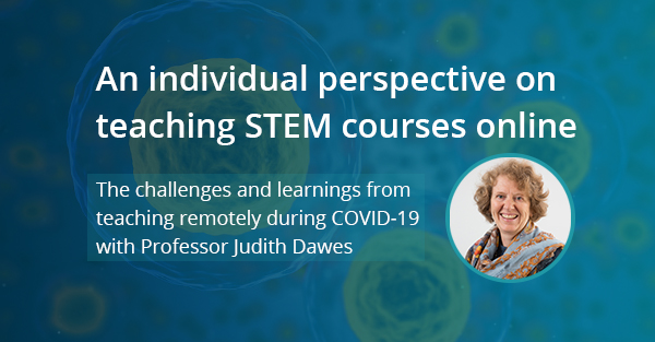 Online teaching and learning in the time of COVID-19 with Professor Judith Dawes